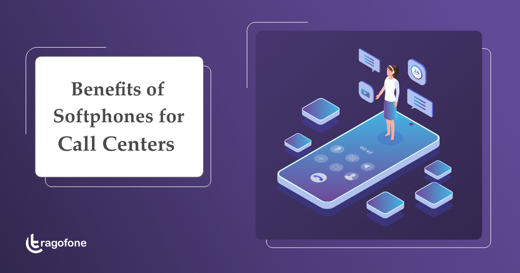 Benefits of Softphones for Call Centers