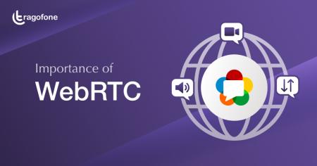 What is WebRTC and How it Benefits Enterprises?