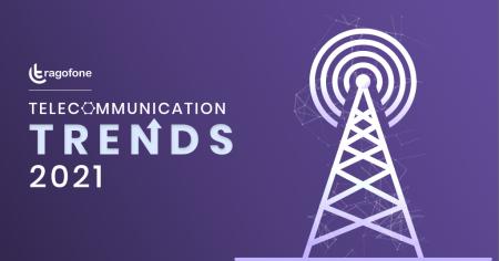8 Telecom Trends 2021: Industry, Innovation, Predictions 2021