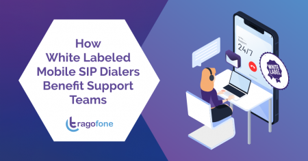 How White Labeled Mobile SIP Dialers Benefit Support Teams