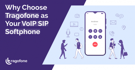 Why Choose Tragofone as Your VoIP SIP Softphone App