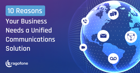 10 Reasons Your Business Needs a Unified Communications Solution